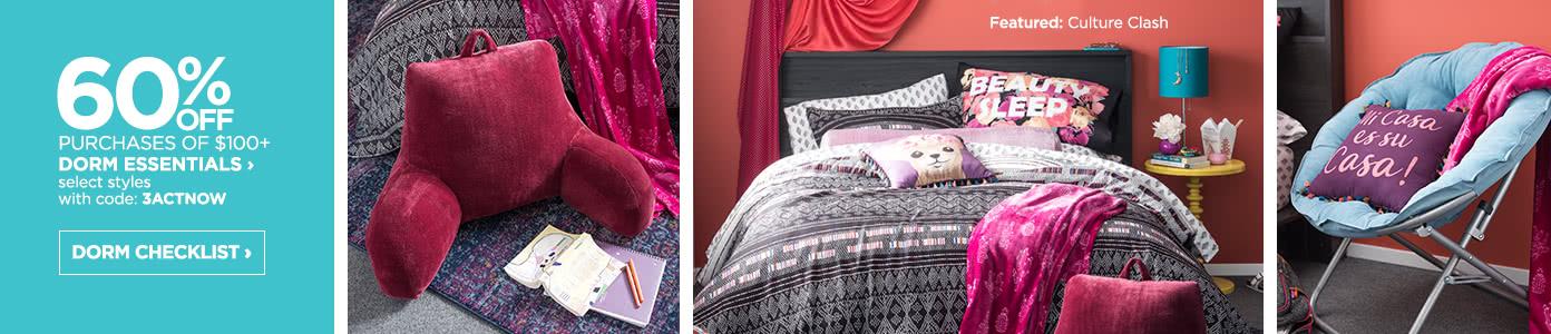 60% off dorm essential purchases of $100 or more.