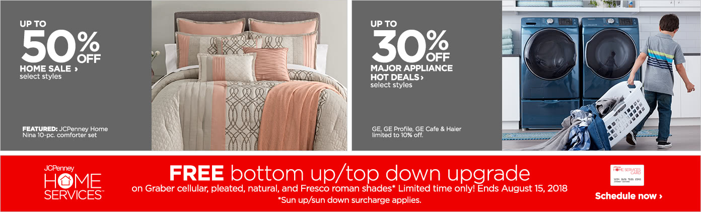 Up to 50% off Home | Up to 30% off Major Appliance Hot Deals | JCPenney Home Services